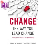 【中商海外直订】Change the Way You Lead Change: Leadership Strategi