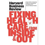 Harvard Business Review on Fixing Health(ISBN=9781422162583) 英文原版