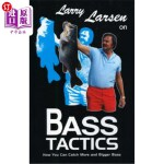 【中商海外直订】Larry Larsen on Bass Tactics: How You Catch More an