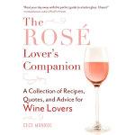 【中商原版】桃红葡萄酒手册 英文原版 The Rosé Lover's Companion