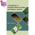 【中商海外直订】A Handbook of Soil-Plant-Water-Fertilizer and Manur