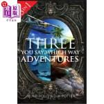 【中商海外直订】Three You Say Which Way Adventures