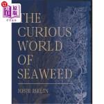 【中商海外直订】The Curious World of Seaweed