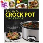 【中商海外直订】The Keto Crock Pot Cookbook: Quick and Easy Ketogen