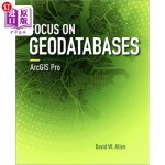 【中商海外直订】Focus on Geodatabases in Arcgis Pro