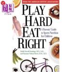 【中商海外直订】Play Hard, Eat Right: A Parent's Guide to Sports Nu