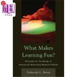 【中商海外直订】What Makes Learning Fun?: Principles for the Design