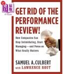 【中商海外直订】Get Rid of the Performance Review!: How Companies C