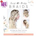 【中商海外直订】Twist Me Pretty Braids: 45 Step-By-Step Tutorials f