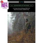 【中商海外直订】U.S. Army Survival Manual FM 21-76 (Survival, Evasi