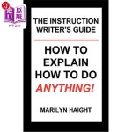 【中商海外直订】The Instruction Writer's Guide: How to Explain How