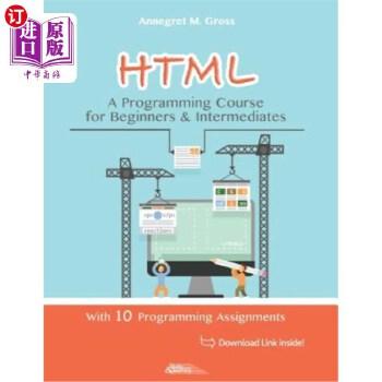 【中商海外直订】HTML - A Programming Course for Beginners & Intermediates: With 10 Programming Assignments