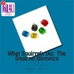 【中商海外直订】What Squirrels Do: The Squirrel Olympics: A Fun Rhy
