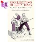 【中商海外直订】Recollections of Early Texas: Memoirs of John Holla