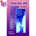 【中商海外直订】From Dad, with Love: Everyday Wisdom for Young Adul
