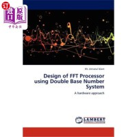 【中商海外直订】Design of FFT Processor Using Double Base Number Sy