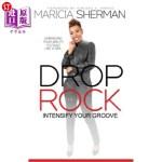 【中商海外直订】Drop the Rock: Intensify Your Groove: Embracing You