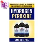 【中商海外直订】Hydrogen Peroxide: Miraculous Cures - Discover the