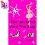 【中商海外直订】The Ballerina And The Slug