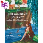 【中商海外直订】The Maiden's Journey: And Other Tales of Magical Cr