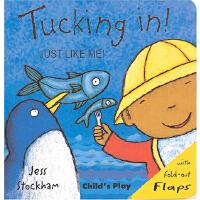 Just Like Me: Tucking In! 像我一样:尽情地吃!(2007年学龄前儿童实用金奖;英国图书信托基金会婴儿图书奖)ISBN 9781846430466