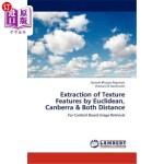 【中商海外直订】Extraction of Texture Features by Euclidean, Canber