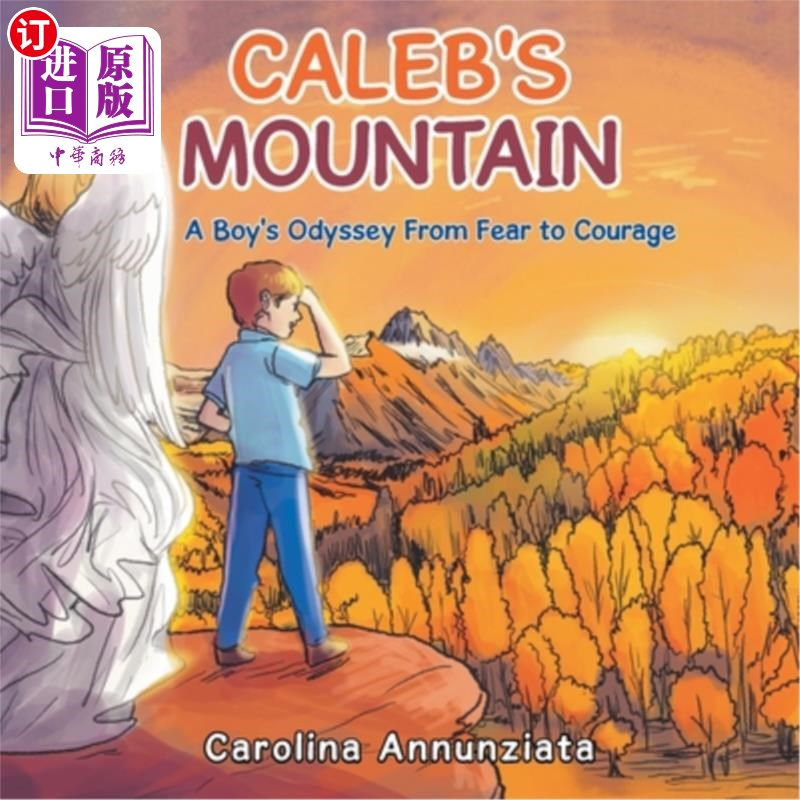 【中商海外直订】Caleb's Mountain: A Boy's Odyssey from Fear to Courage