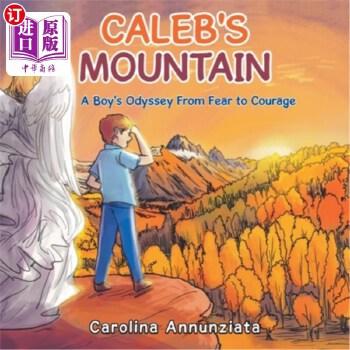 【中商海外直订】Caleb's Mountain: A Boy's Odyssey from Fear to Courage