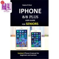 【中商海外直订】IPHONE 8/8 plus USER GUIDE FOR SENIORS: Updated iPh