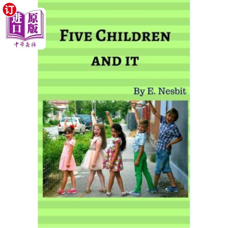 【中商海外直订】Five Children and It: The Five Children Find a Cantankerous Sand Fairy, a Psammead, in a ...