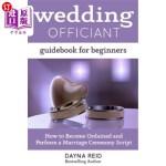 【中商海外直订】Wedding Officiant Guidebook For Beginners: How to B