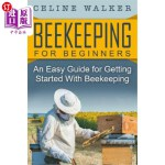 【中商海外直订】Beekeeping: An Easy Guide for Getting Started with