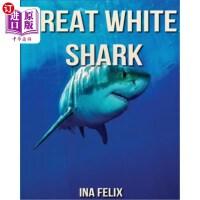 【中商海外直订】Great White Shark: Children Book of Fun Facts & Ama