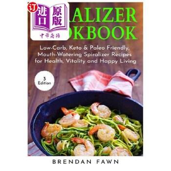 【中商海外直订】Spiralizer Cookbook: Inspiralized, Creative and Healthy Spiralizer Recipes for Energy Boo... 海外发货,付款后预计2-4周到货