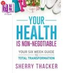 【中商海外直订】Your Health Is Non-Negotiable: Your Six-Week Guide
