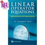 【中商海外直订】Linear Operator Equations: Approximation and Regula