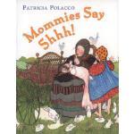 【预订】Mommies Say Shh!