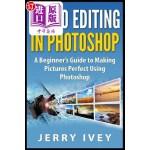 【中商海外直订】Photo Editing in Photoshop: A Beginner's Guide to M