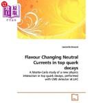 【中商海外直订】Flavour Changing Neutral Currents in Top Quark Deca