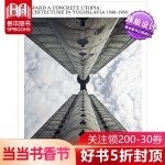 包邮Toward a Concrete Utopia: Architecture in Yugoslavia 1948