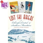 【中商海外直订】Lost Ski Areas of Colorado's Central and Southern M