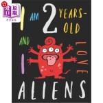【中商海外直订】I Am 2 Years-Old and I Love Aliens: The Colouring B