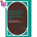 【中商海外直订】Biological Effects and Dosimetry of Static and Elf