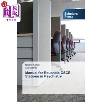 【中商海外直订】Manual for Reusable OSCE Stations in Psychiatry