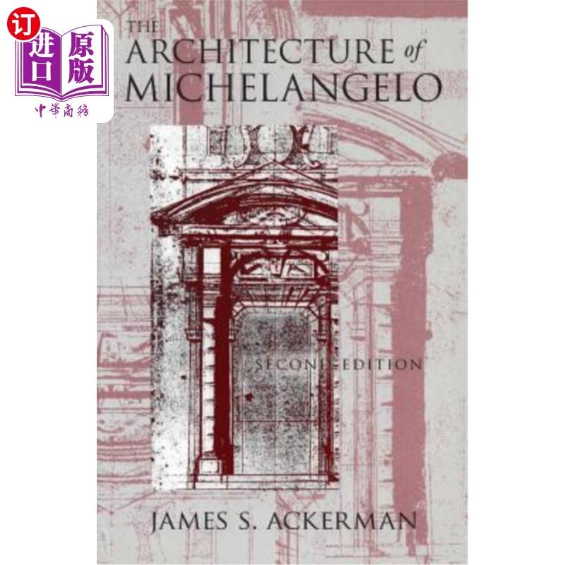 【中商海外直订】The Architecture of Michelangelo