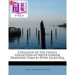 【中商海外直订】Catalogue of the Choice Collection of Water Colour