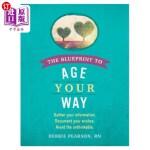 【中商海外直订】The Blueprint to Age Your Way: Gather Your Informat