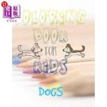 【中商海外直订】Coloring book for kids: Dogs