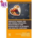 【中商海外直订】Innovative Thermal and Non-Thermal Processing, Bioa