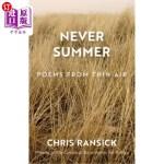 【中商海外直订】Never Summer: Poems from Thin Air (Revised) (Revise